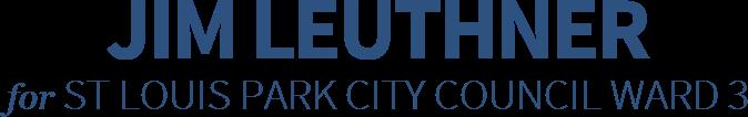Jim Leuthner St Louis park City Council Ward 3