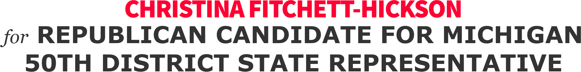 Christina Fitchett-Hickson Republican Candidate For Michigan 50th District State Representative