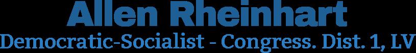Allen Rheinhart Democratic-Socialist - Congress. Dist. 1, LV