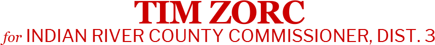 Tim Zorc Indian River County Commissioner,  Dist. 3