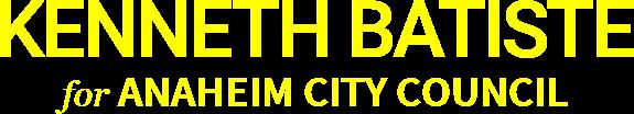 Kenneth Batiste Anaheim City Council