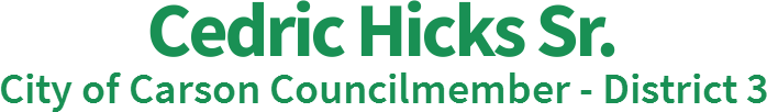 Cedric Hicks Sr. City of Carson Councilmember - District 3