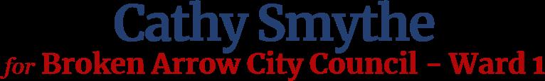 Cathy Smythe Broken Arrow City Council - Ward 1