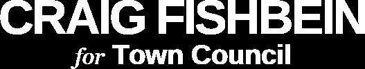 CRAIG FISHBEIN Town Council