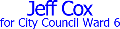 Jeff Cox for City Council Ward 6