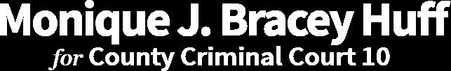 Monique  J. Bracey Huff County Criminal Court 10